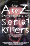 The A to Z Encyclopedia of Serial Killers (Pocket Books True Crime) - Harold Schechter
