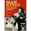 Man Kind?  Our Incredible War on Wildlife (A Cass Canfield book) - Cleveland Amory