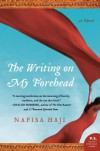 The Writing on My Forehead: A Novel (P.S.) - Nafisa Haji