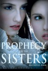Prophecy of the Sisters  - Michelle Zink, Ida Wajdi