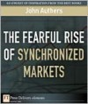 The Fearful Rise of Synchronized Markets - John Authers