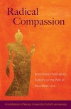 Radical Compassion: Shambhala Publications Authors on the Path of Boundless Love - Shambhala Publications, Judith L. Lief, Judith L. Lief, Ringu Tulku, Pema Chodron, Ken Wilber, Karen Kissel Wegela, Chogyam Trungpa, Dzogchen Ponlop Rinpoche, Gaylon Ferguson, Diane Musho Hamilton, Reginald A. Ray