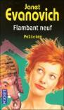 Flambant neuf  - Janet Evanovich, Philippe Loubat-Delranc