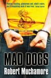 Mad Dogs - Robert Muchamore