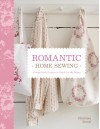 Romantic Home Sewing: Cottage-Style Projects to Stitch for the Home - Christina Strutt