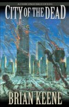 City of the Dead: Author's Preferred Edition - Brian Keene