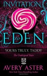 Yours Truly, Taddy: (The Undergrad Years #2) (Invitation to Eden) - Avery Aster