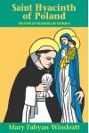 Saint Hyacinth of Poland - Mary Fabyan Windeatt