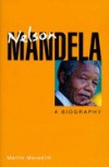 Nelson Mandela: A Biography - Martin Meredith