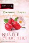 Hope's Crossing - Nur die Liebe heilt - Raeanne Thayne