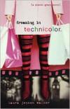 Dreaming in Technicolor - Laura Jensen Walker