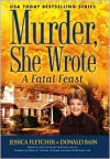 Murder, She Wrote: A Fatal Feast - Jessica Fletcher,  Donald Bain