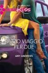 Pazzo viaggio per due (Italian Edition) - Amy Andrews