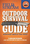 Field & Stream Outdoor Survival Guide: Survival Skills You Need - T. Edward Nickens