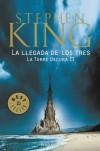 La llegada de los tres (La torre oscura, #2) - Stephen King