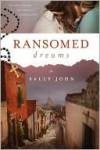 Ransomed Dreams - Sally John