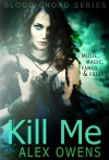 Kill Me  - Alex Owens