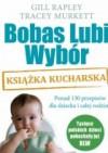 Bobas Lubi Wybór. Książka kucharska - Gill Rapley, Tracey Murkett