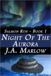 Night of the Aurora - J.A. Marlow