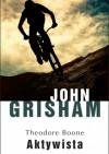 Theodore Boone: Aktywista - John Grisham