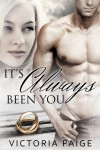 It's Always been You - Victoria Paige