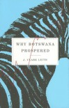 Why Botswana Prospered - J. Clark Leith