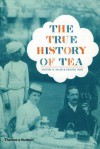 The True History of Tea - Erling Hoh, Victor H. Mair