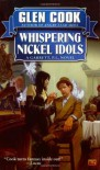 Whispering Nickel Idols - Glen Cook