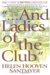 And Ladies of the Club - Helen Hooven Santmyer