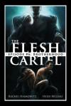 The Flesh Cartel #6: Brotherhood - Rachel Haimowitz,  Heidi Belleau