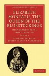 Elizabeth Montagu, the Queen of the Bluestockings 2 Volume Set: Elizabeth Montagu, the Queen of the Bluestockings: Her Correspondence from 1720 to ... Collection - Women's Writing) (Volume 2) - Elizabeth Montagu, Emily J. Climenson
