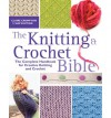 The Knitting and Crochet Bible - Claire Compton, Sue Whiting