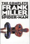 The Complete Frank Miller Spider-Man - Frank Miller
