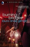 Burning Bridges (Retrievers, Book 4) - Laura Anne Gilman