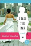 I Take This Man - Valerie Frankel