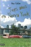 Tres Anos en Nueva York - Ana Galán