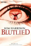 Blutlied  - Kim Harrison, Vanessa Lamatsch