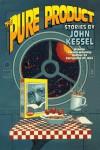 The Pure Product - John Kessel