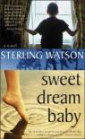 Sweet Dream Baby - Sterling Watson