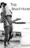 The Beach House - Beth Reekles