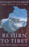 Return to Tibet: Tibet After the Chinese Occupation - Heinrich Harrer