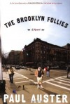 The Brooklyn Follies: A Novel 1st edition by Auster, Paul published by Henry Holt and Co. Hardcover -