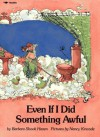 Even If I Did Something Awful - Barbara Shook Hazen, Nancy Kincade