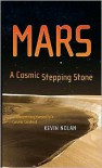 Mars, a Cosmic Stepping Stone: Uncovering Humanity's Cosmic Context - Kevin Nolan