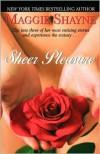 Sheer Pleasure - Maggie Shayne