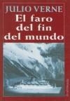 El Faro del Fin del Mundo - Jules Verne