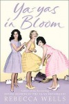 Ya Yas In Bloom - Rebecca Wells