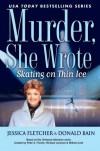Murder, She Wrote: Skating on Thin Ice - Jessica Fletcher;Donald Bain