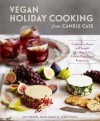 Vegan Holiday Cooking from Candle Cafe: Celebratory Menus and Recipes from New York's Premier Plant-Based Restaurants - Joy Pierson;Angel Ramos;Jorge Pineda