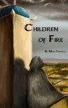 Children of Fire: 1 - Mary Fonvielle